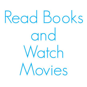 Read Books and Watch Movies